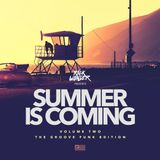 Summer Is Coming Vol. 2 :  The Groove Funk Edition