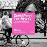 David Penn feat. Max C - Lovin U (The Shapeshifters Remix)[Urbana Recordings]