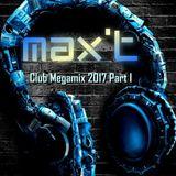Max'T Club Megamix 2017 Part I