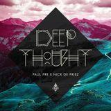 Paul Pre x Nick De Friez - Deep Thought