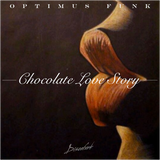 Guest Mix: Optimus Funk - Chocolate Love Story