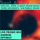 Soul 4 the Soul (Soulful House Live Mix) - DJ Andrew Optimist