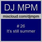 026 - mpm - it's still summer