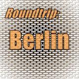 Roundtrip: Berlin