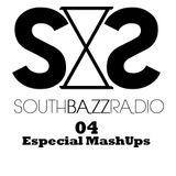 SouthBazz Radio #004 (Especial MashUps)