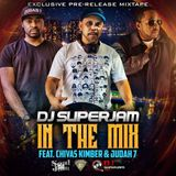 DJ Superjam - In The Mix feat Chivas Kimber & Judah 7 with  Diedra Jones, The Eastsideside Boyz  etc