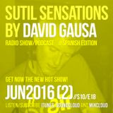 Sutil Sensations Radio Show/Podcast -June 16th 2016- Back to Barcelona with hot new music and beats!
