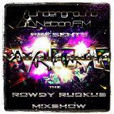 Rowdy Ruckus Mixshow. Edition 35