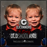 @DJCONNORG - THE BEST OF OLD SKOOL RNB