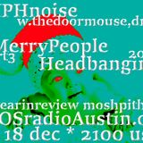 Merry People Headbanging 16 pt3 KAOS radio Austin Mosh Pit Hell Metal Punk Hardcore w doormouse dmf