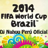 Dj Nahuu - Mix Fifa World Cup Brazil 2014