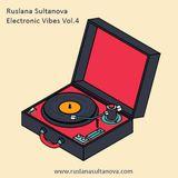 Ruslana Sultanova - Electronic Vibes Vol.4