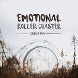 Emotional Roller Coaster - ep. 2