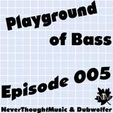 Dubwolfer's Playground of Bass #05