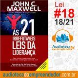 Nº18 A LEI DO SACRIFÍCIO - As 21 Irrefutáveis Leis da Liderança - John C. Maxwell