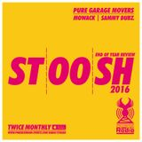 Stoosh (December 2016 - Part 2) End Of Year Review 2016 - Hosted by Mowack & Sammy Dubz