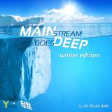 Mainstream Goes Deep (Winter Edition) by Peleg Bar Y MUSIC