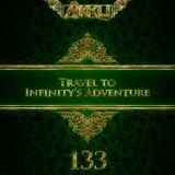 TRAVEL TO INFINITY'S ADVENTURE Episode #133