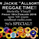 Reggae Time! ALL VINYL  Show 19.02.2016 Mr Jackie ''Allsorts''