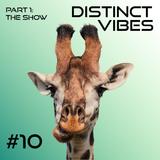 Distinct Vibes #10 Part One