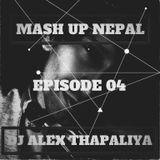 DJ ALEX - MASH UP NEPAL (FULLY REMIXED) EPISODE 04