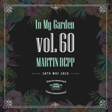 Martin Depp - In My Garden Vol 60 @ 20-05-2018