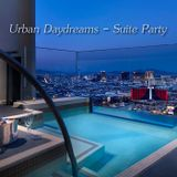 Urban Daydreams - Suite Party