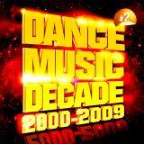 Dance Music Decade 2000-2009 Vol. 2