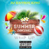 DJ HANSON KING - 2017 DANCEHALL WRAP UP