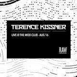 TERENCE KISSNER LIVE @ THE MOD CLUB - AUG 16/18