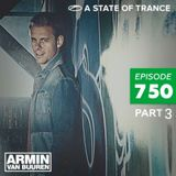 Armin van Buuren - A State of Trance 750 Part 3 (11.02.2016)