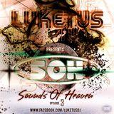 Luketus - Sounds Of Heaven [SOH] [Episode003]