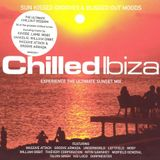 Chilled Ibiza Disc 1 - Experience the Ultimate Sunset Mix