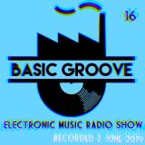 BASIC GROOVE ELECTRONIC MUSIC RADIO SHOW Presented by Antony Adam - Recorded June 2 - 2019