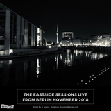 The Eastside Sessions Live From Berlin - Nov 2018