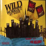 The Wild Workout at Noon (Wild 107.7) 1995 =)