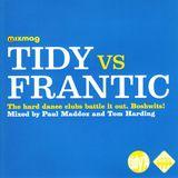 Paul Maddox & Tom Harding - Tidy Vs Frantic (2003)