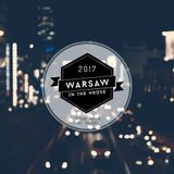 Warsaw In The House 2017 - House & Deep