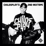 ChildsPlay's Second Mixtape