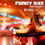 JORDI CARRERAS _Funky Box (Roller Disco Mix 3