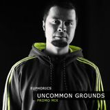 Euphorics - Uncommon Grounds promo mix