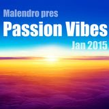 Malendro Pres Passion Vibes January 2015