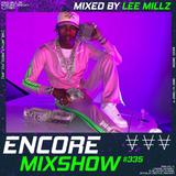 Encore Mixshow 335 by Lee Millz