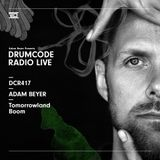 DCR417 - Drumcode Radio Live - Adam Beyer live from Tomorrowland, Boom
