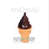 ANOMALI - FUTURE POOP volume 01