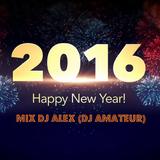 Mix Dj Alex ( Nouvelle Année)