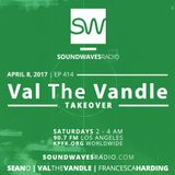 Episode 414 - Val the Vandle Takeover - April 8, 2017