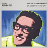 Subradio 06 Feb 2015 / That'll be the day: A Tribute to Buddy Holly