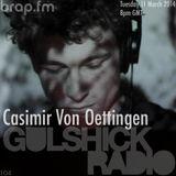 Gulshick Radio | Ep.104 | Casimir Von Oettingen