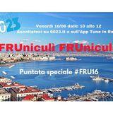 FRUniculì FRUniculà - Puntata Speciale #FRU16
